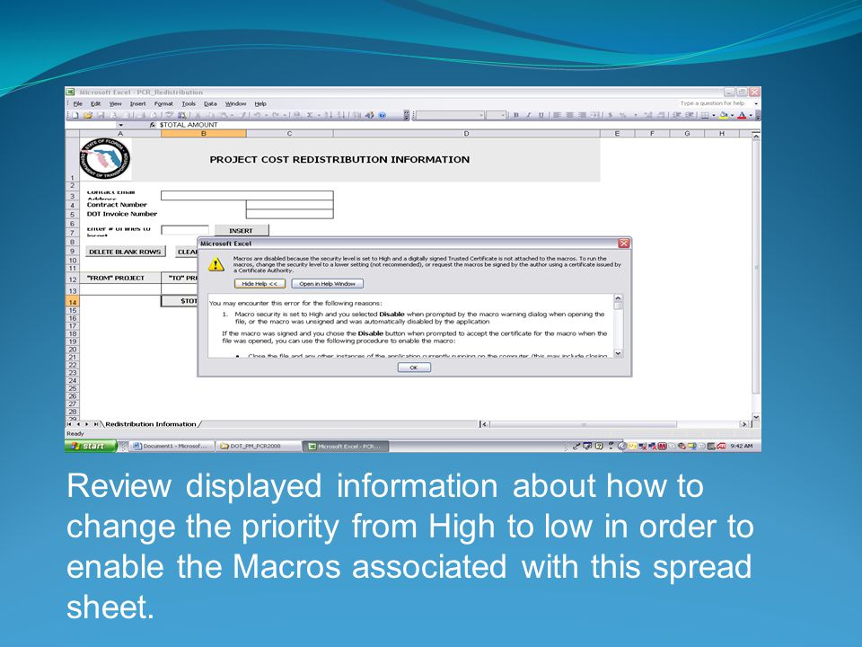 Review displayed information about how to change the priority from High to low in order to enable the Macros associated with this spread sheet.