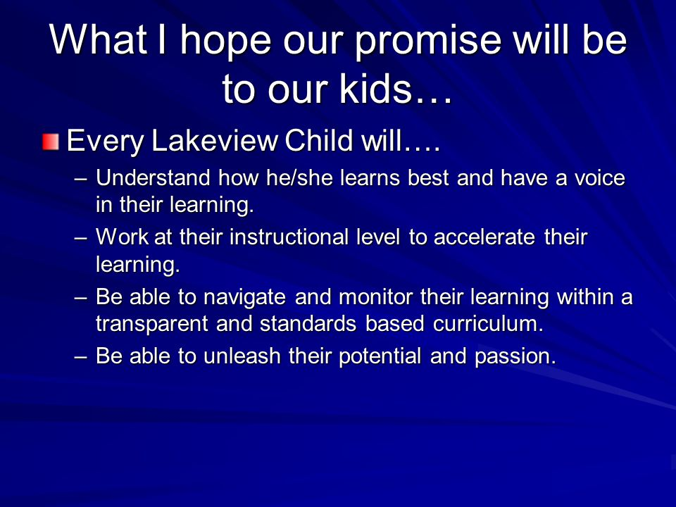 What I hope our promise will be to our kids… Every Lakeview Child will….
