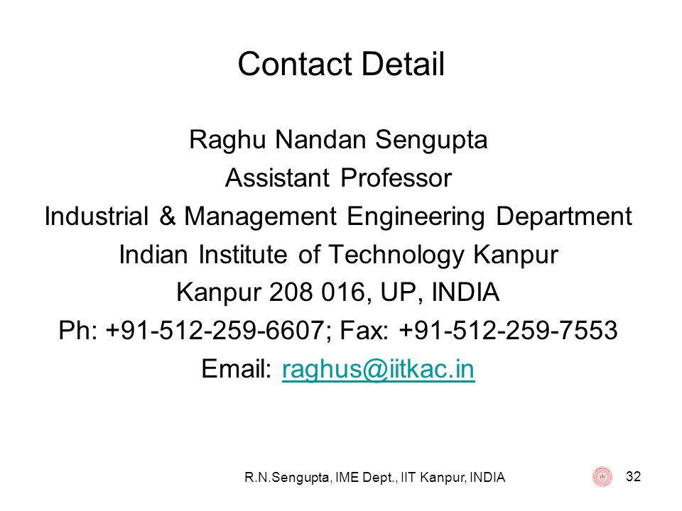 R.N.Sengupta, IME Dept., IIT Kanpur, INDIA 32 Contact Detail Raghu Nandan Sengupta Assistant Professor Industrial & Management Engineering Department