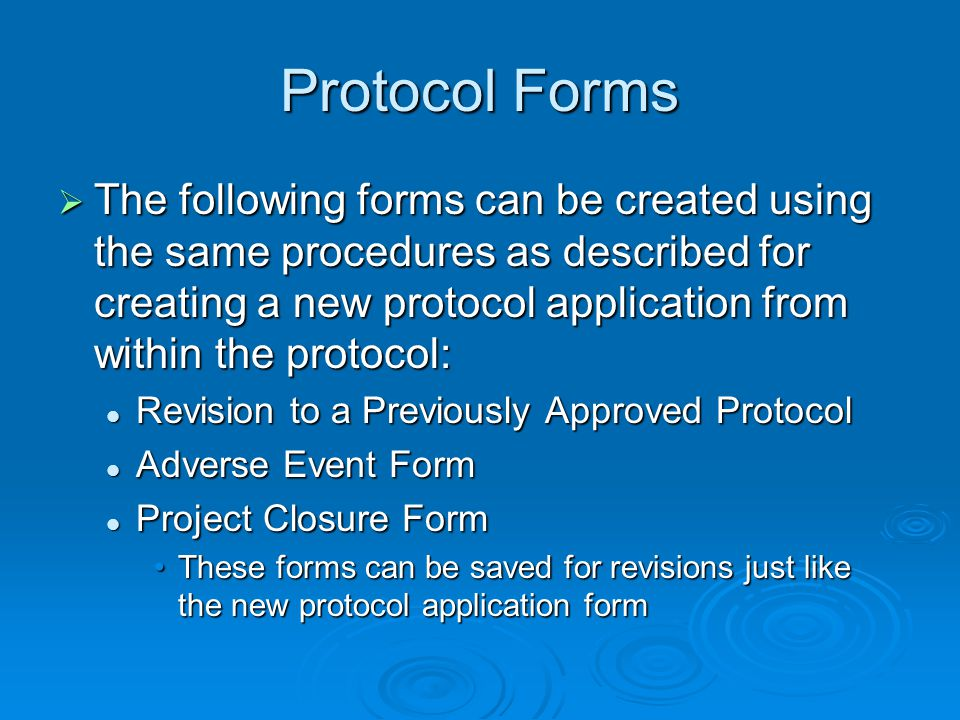 Protocol Forms The following forms can be created using the same procedures as described for creating a new protocol application from within the proto