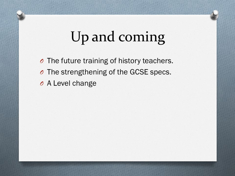 Up and coming O The future training of history teachers.