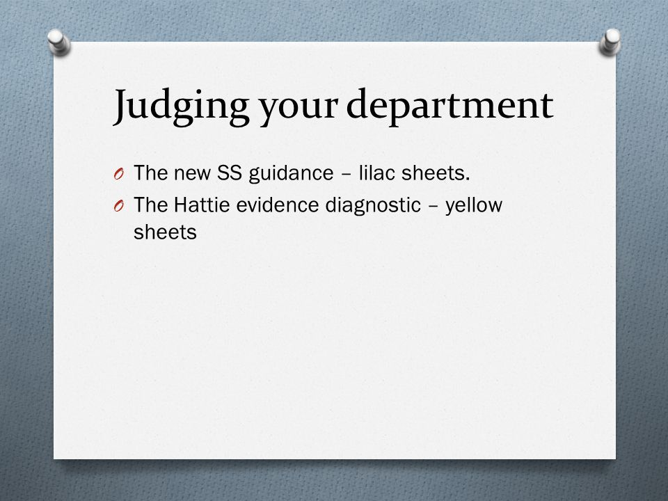 Judging your department O The new SS guidance – lilac sheets.