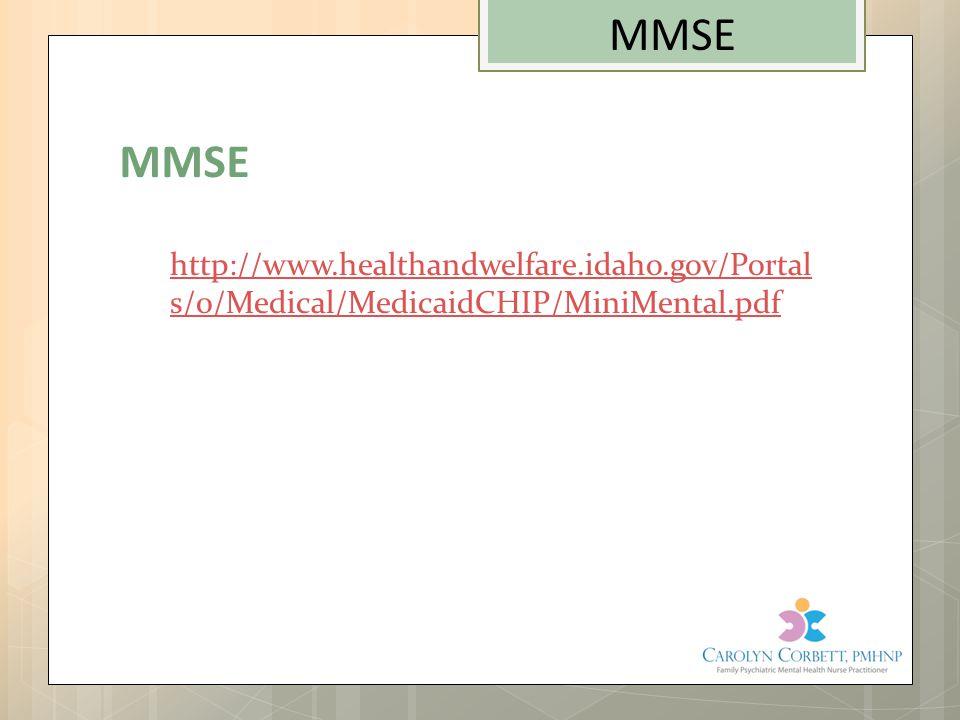 http://www.healthandwelfare.idaho.gov/Portal s/0/Medical/MedicaidCHIP/MiniMental.pdf MMSE