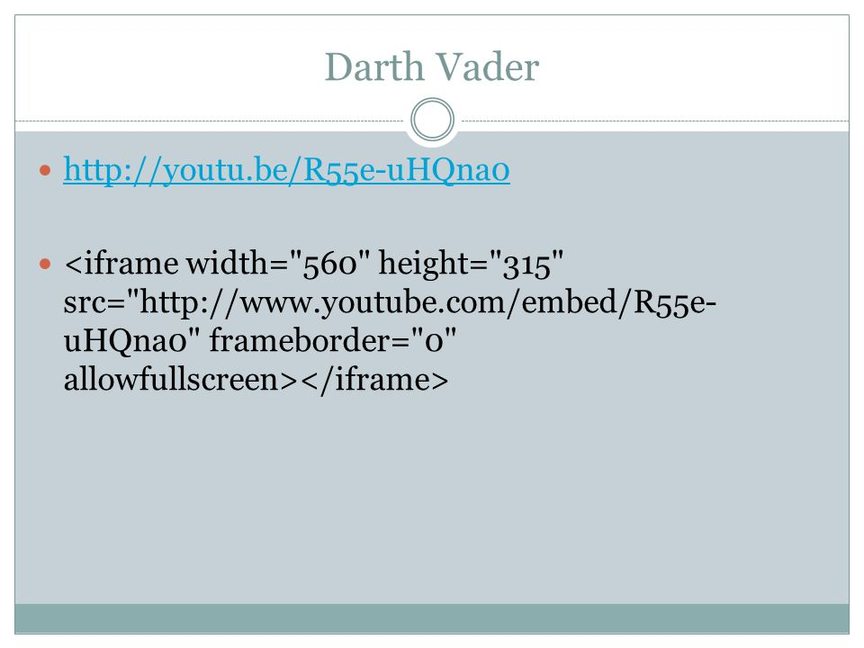 Darth Vader http://youtu.be/R55e-uHQna0