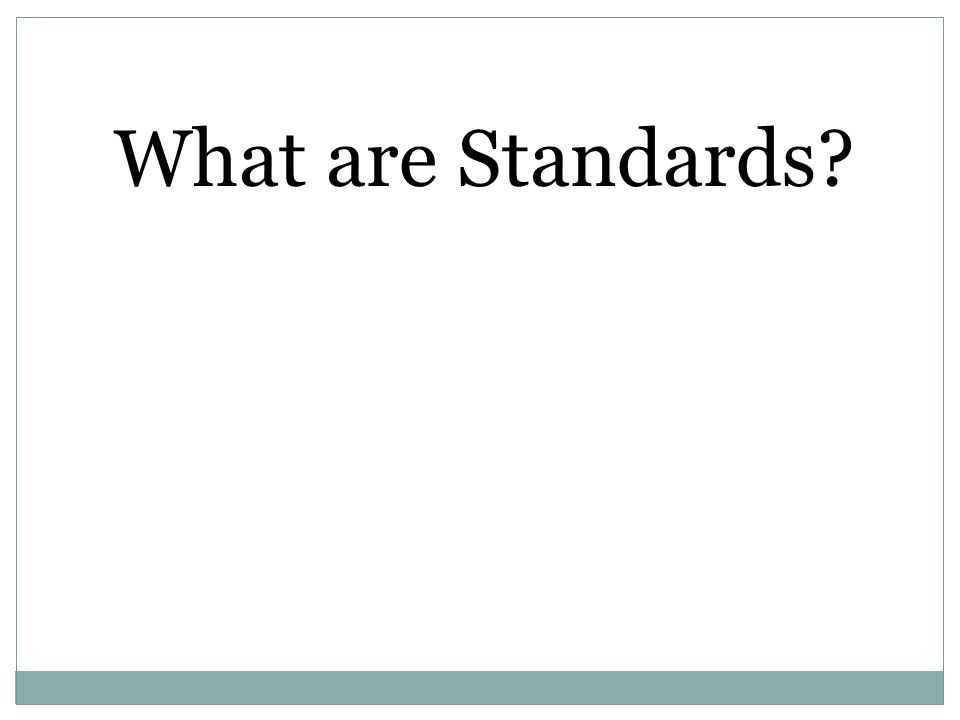Strands of Mathematics Standards Grades K-5 Numbers and Operations Operations and Algebraic Thinking Measurement and Data Geometry Grades 6-8 Number System Ratios and Proportional Relationships (gr.