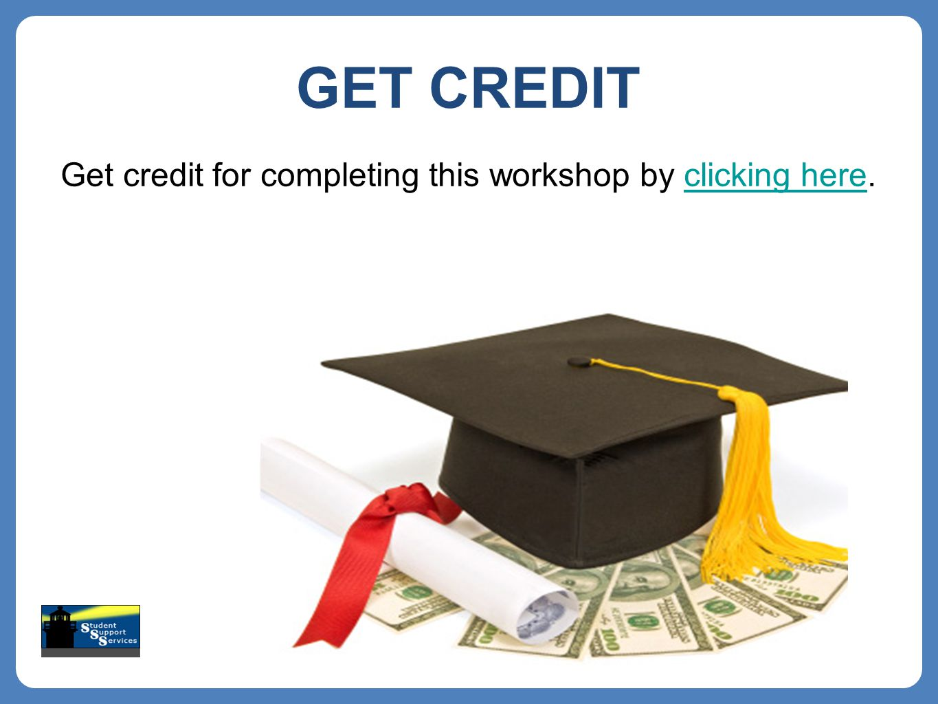 Get credit for completing this workshop by clicking here.clicking here GET CREDIT