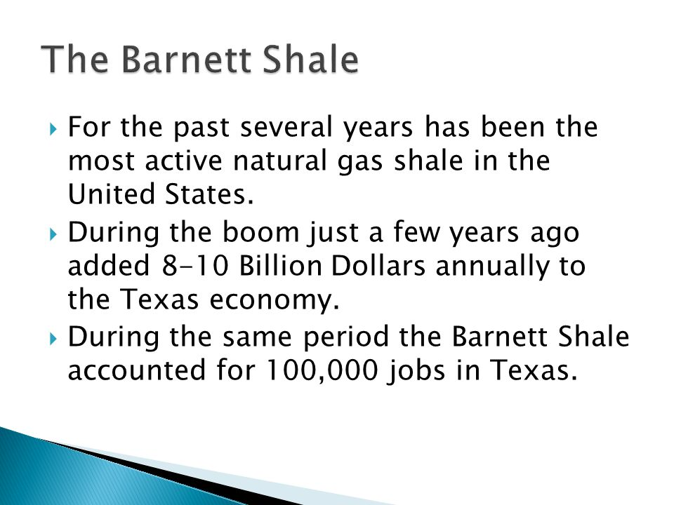 For the past several years has been the most active natural gas shale in the United States.