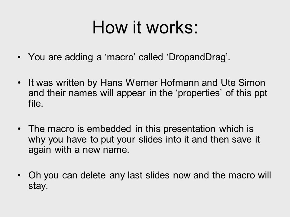 How it works: You are adding a macro called DropandDrag.