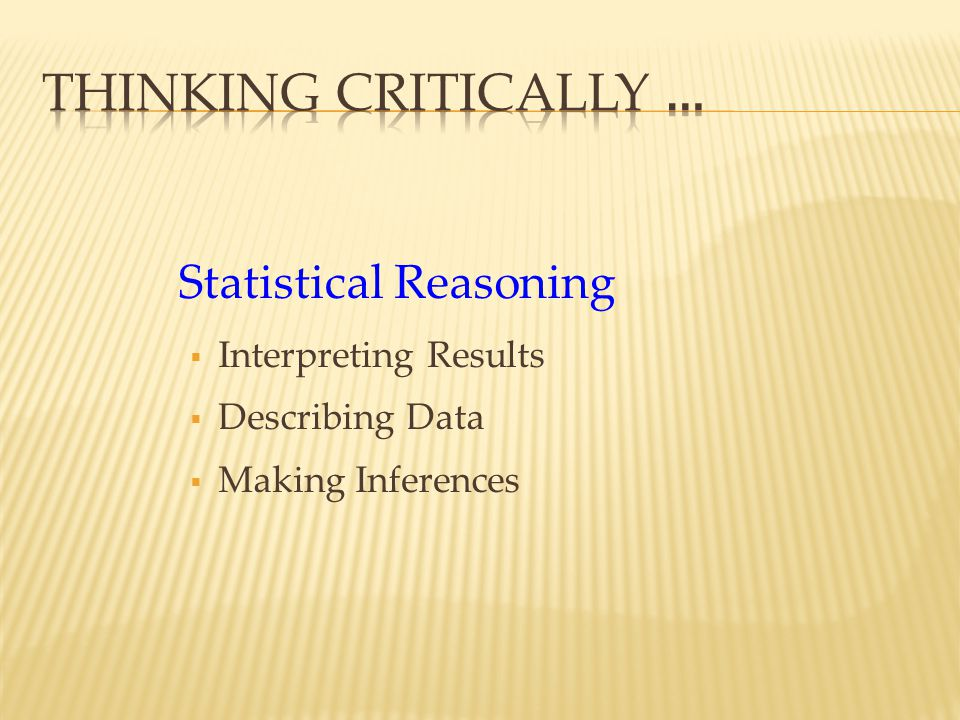 Statistical Reasoning Interpreting Results Describing Data Making Inferences