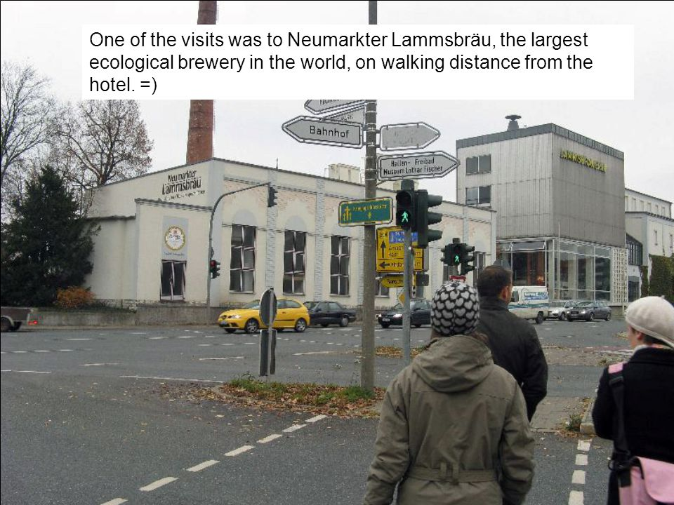 One of the visits was to Neumarkter Lammsbräu, the largest ecological brewery in the world, on walking distance from the hotel.