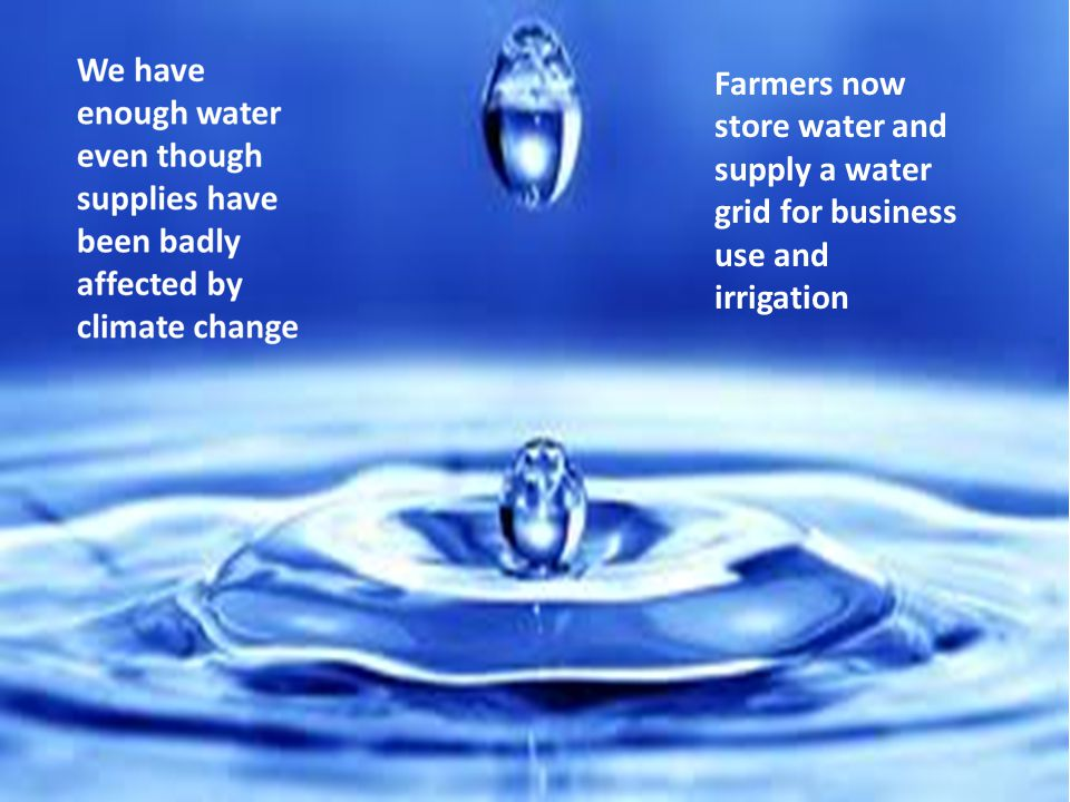Farmers now store water and supply a water grid for business use and irrigation