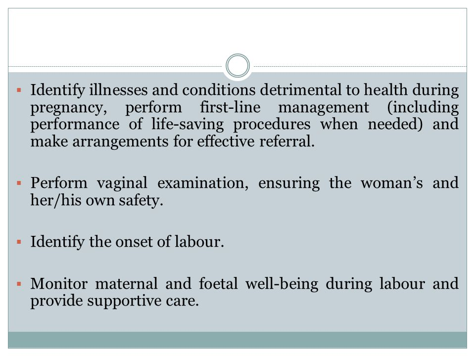 Identify illnesses and conditions detrimental to health during pregnancy, perform first-line management (including performance of life-saving procedur