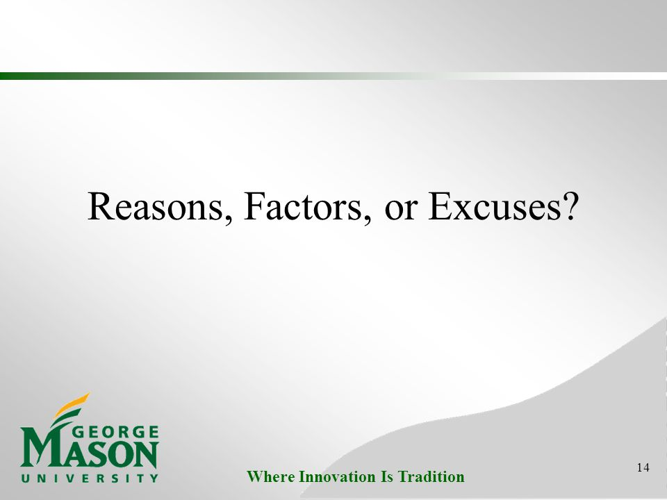 Where Innovation Is Tradition Reasons, Factors, or Excuses 14