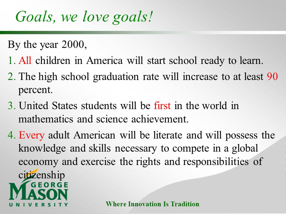 Where Innovation Is Tradition Goals, we love goals.