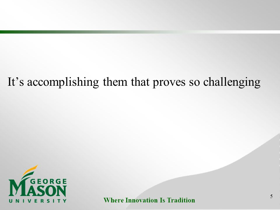 Where Innovation Is Tradition Its accomplishing them that proves so challenging 5