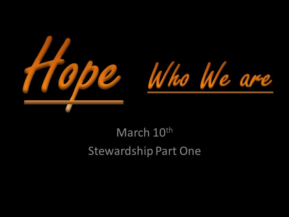 March 10 th Stewardship Part One