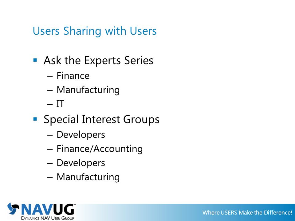 Where USERS Make the Difference! The power of users helping users