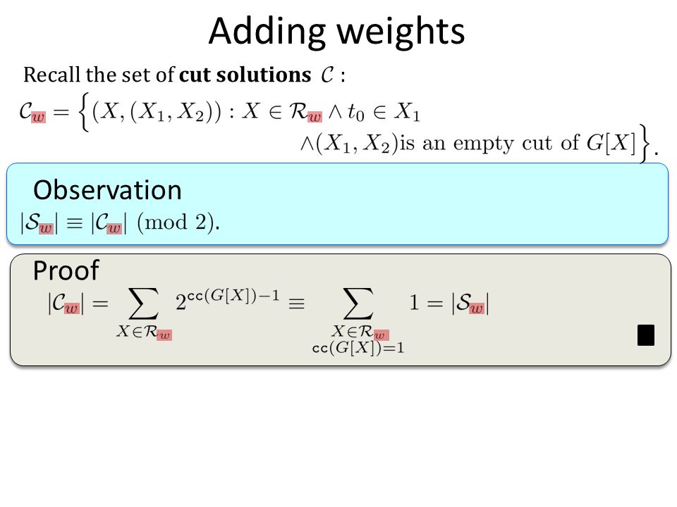 Adding weights Observation. Recall the set of cut solutions :. Proof