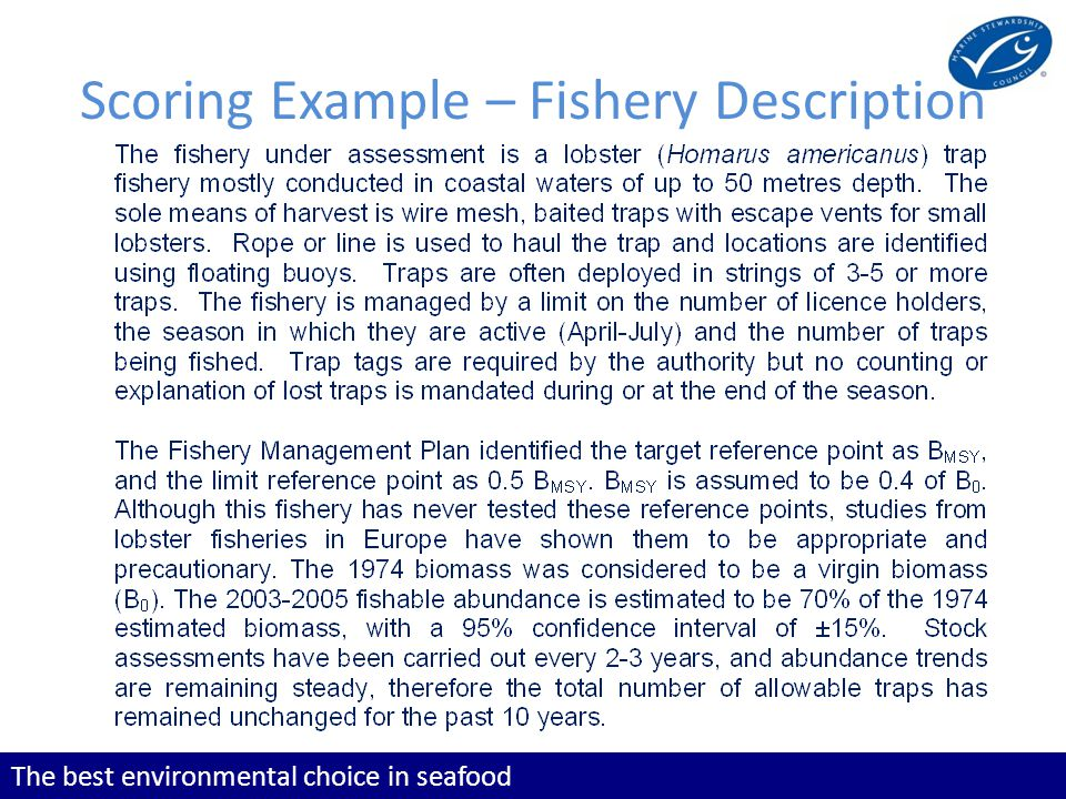 The best environmental choice in seafood Scoring Example – Stock Status Have a go at scoring the lobster fishery for PI (1.1.1) the stock status, using the scoring Guideposts below and give the rationale too.