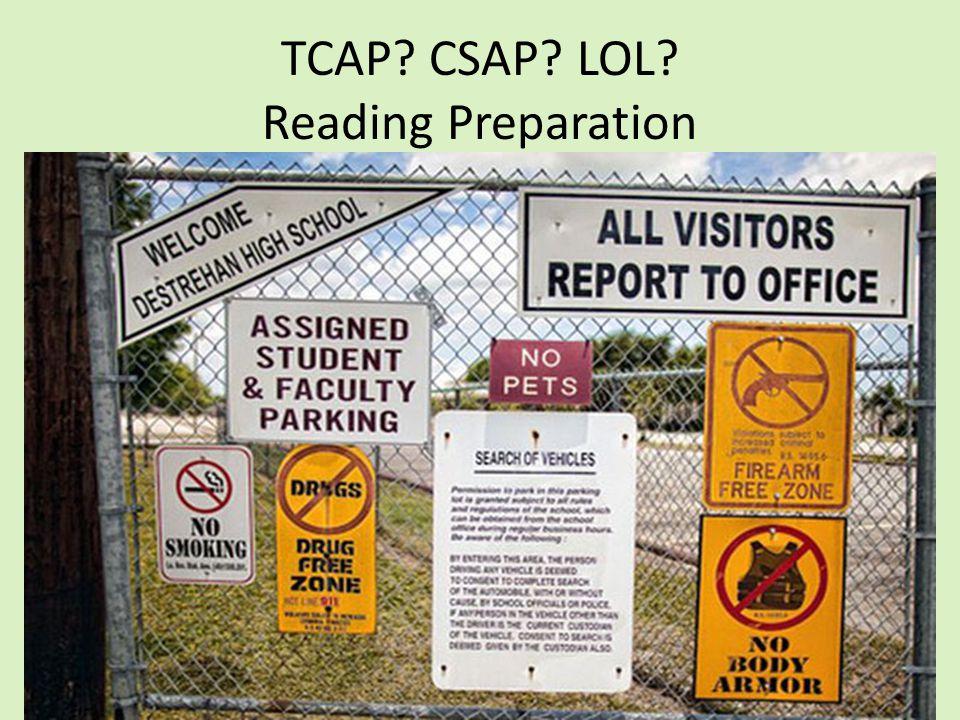 TCAP? CSAP? LOL? Reading Preparation