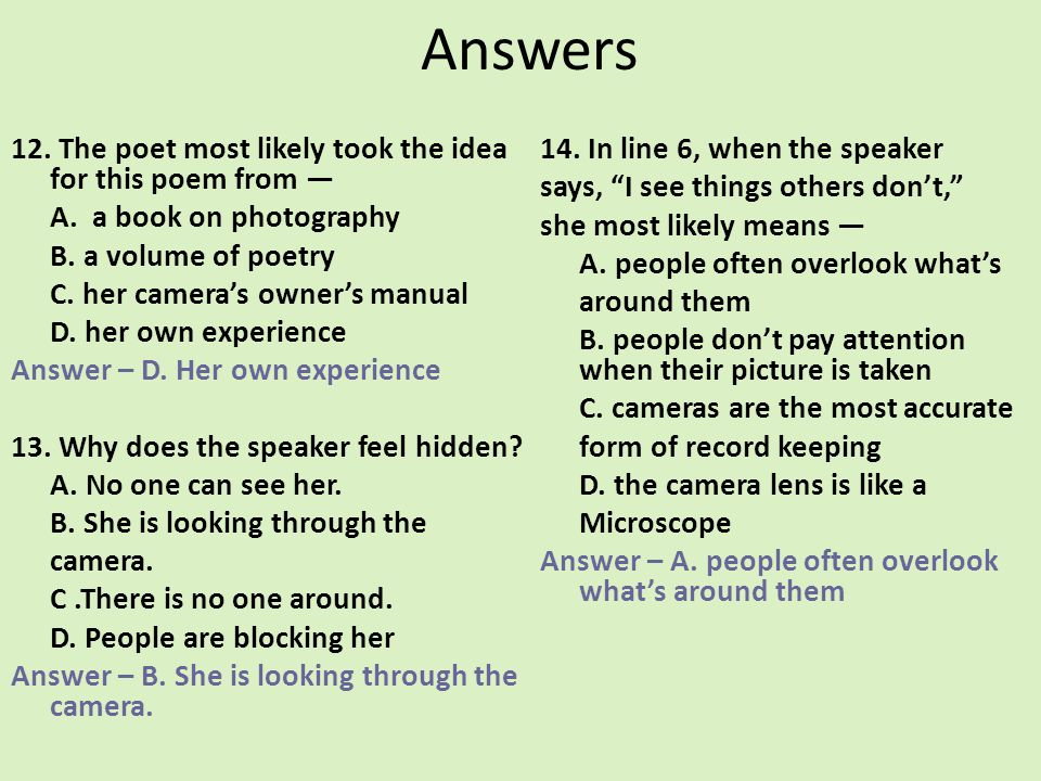 Answers 12. The poet most likely took the idea for this poem from A. a book on photography B. a volume of poetry C. her cameras owners manual D. her o