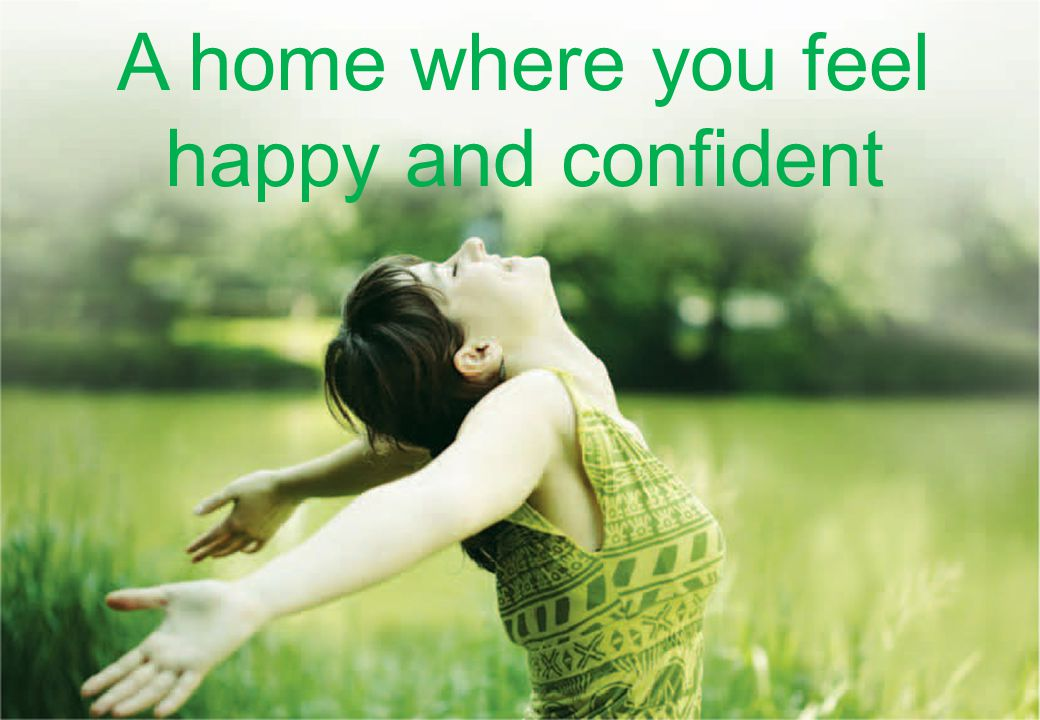 A home where you feel happy and confident