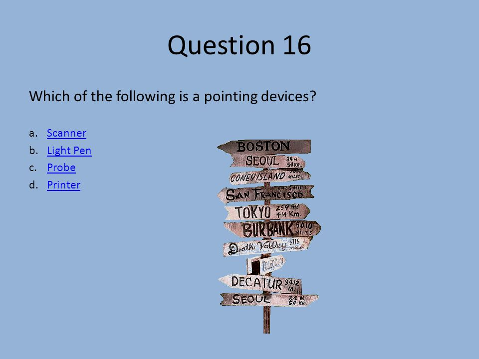 Question 16 Which of the following is a pointing devices.