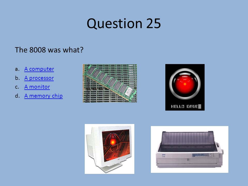Question 25 The 8008 was what.