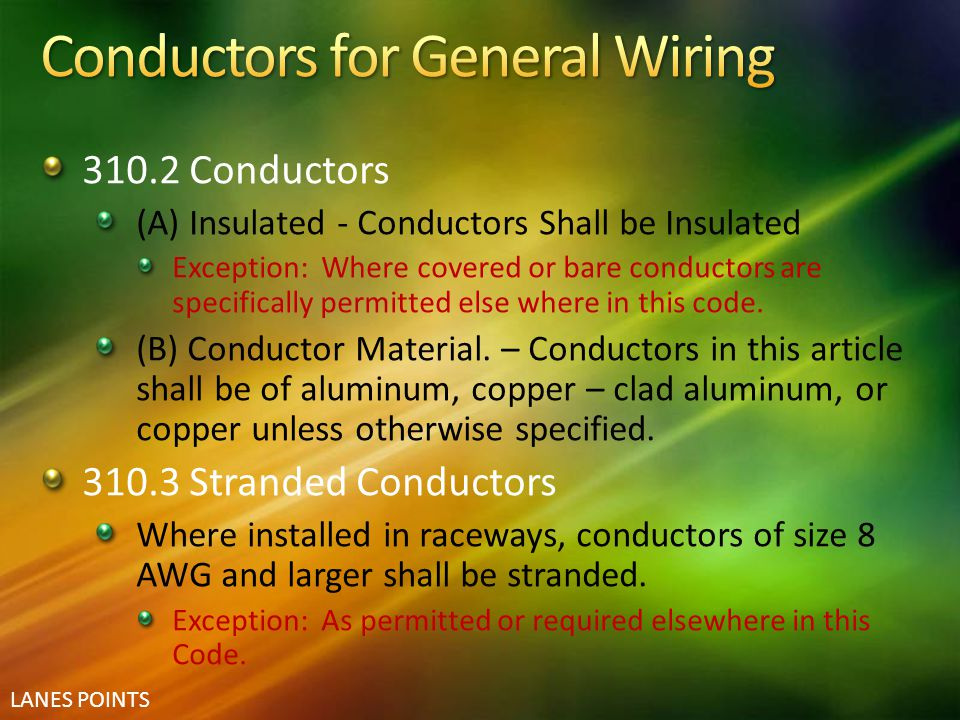310.2 Conductors (A) Insulated - Conductors Shall be Insulated Exception: Where covered or bare conductors are specifically permitted else where in th