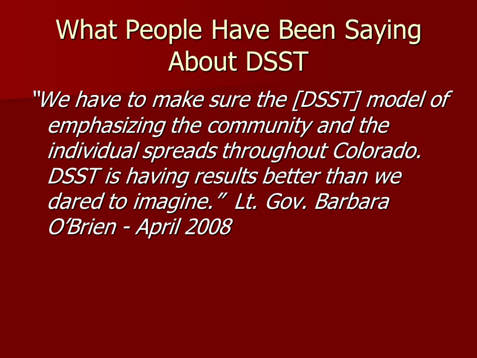 What People Have Been Saying About DSST We have to make sure the [DSST] model of emphasizing the community and the individual spreads throughout Color