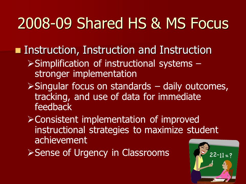 2008-09 Shared HS & MS Focus Instruction, Instruction and Instruction Instruction, Instruction and Instruction Simplification of instructional systems