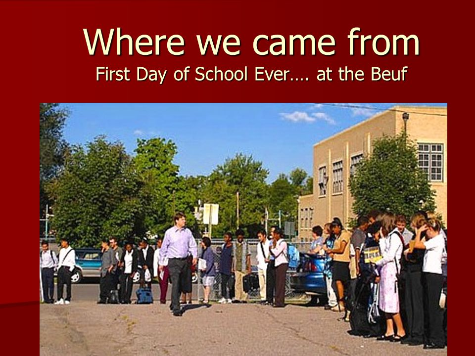Where we came from First Day of School Ever…. at the Beuf