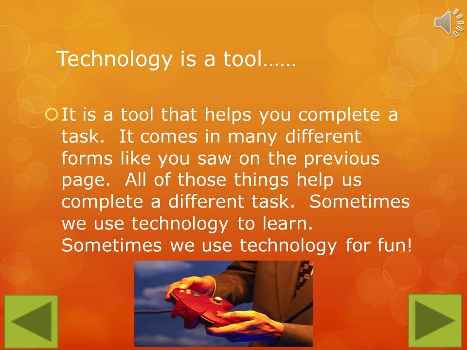 What is Technology??? These are all examples of Technology that we use!
