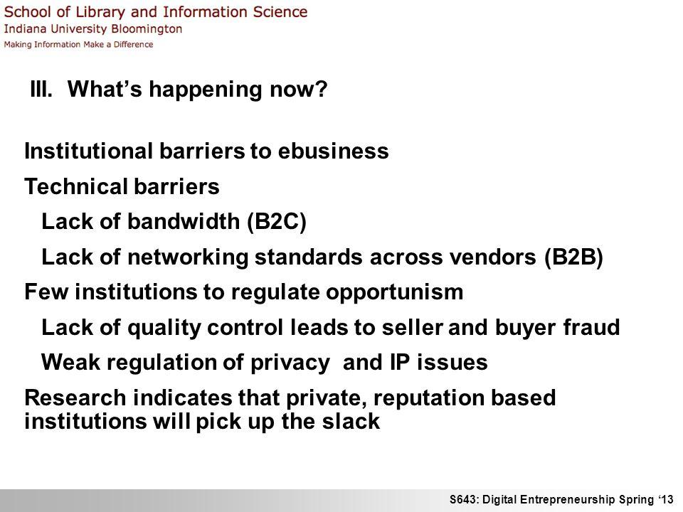 S643: Digital Entrepreneurship Spring 13 III. Whats happening now.