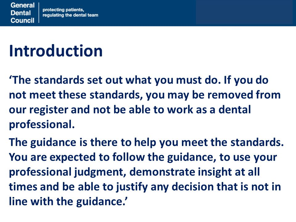 Introduction The standards set out what you must do.