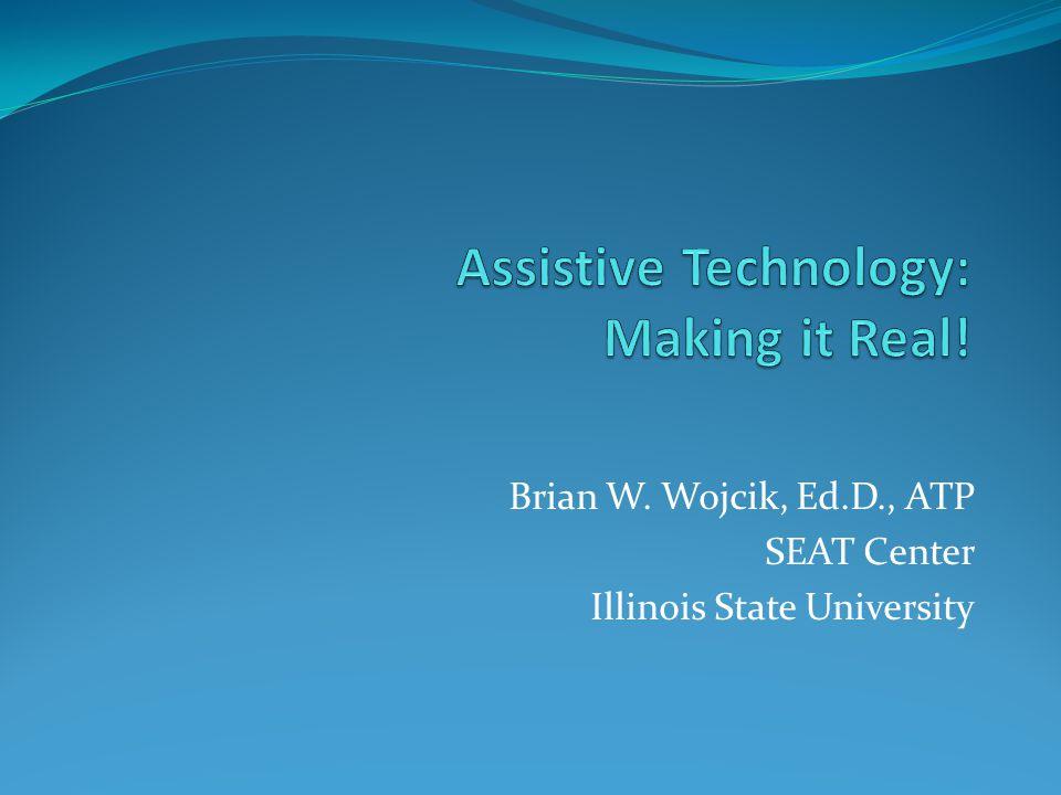 Brian W. Wojcik, Ed.D., ATP SEAT Center Illinois State University