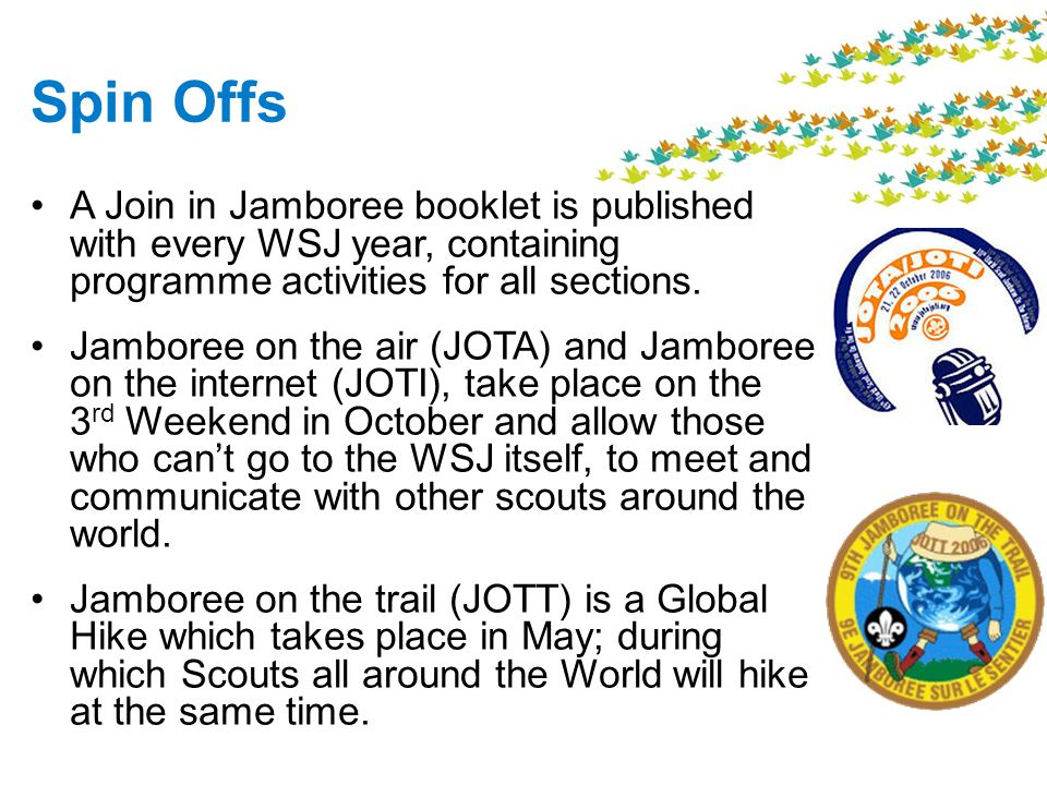 Spin Offs A Join in Jamboree booklet is published with every WSJ year, containing programme activities for all sections.