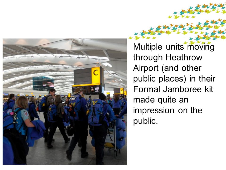 Multiple units moving through Heathrow Airport (and other public places) in their Formal Jamboree kit made quite an impression on the public.