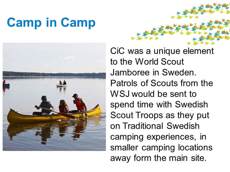 Camp in Camp CiC was a unique element to the World Scout Jamboree in Sweden.