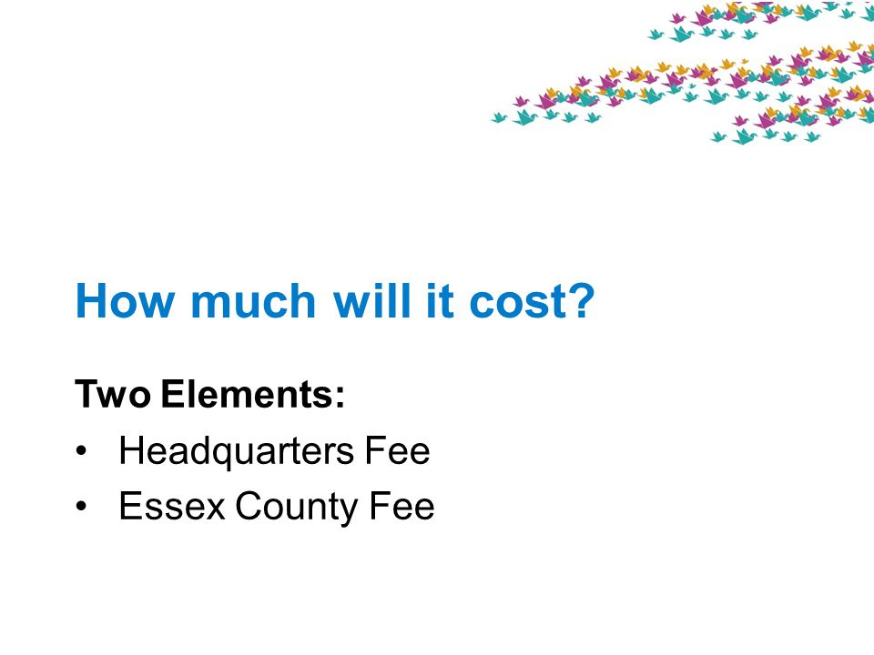 How much will it cost Two Elements: Headquarters Fee Essex County Fee