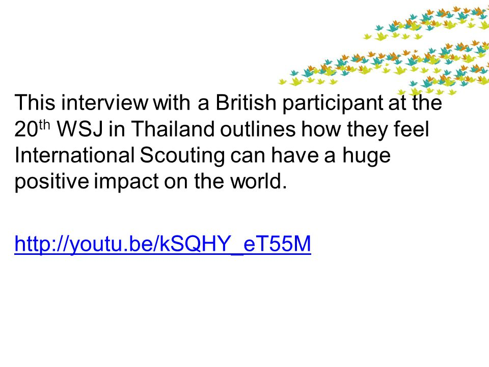 This interview with a British participant at the 20 th WSJ in Thailand outlines how they feel International Scouting can have a huge positive impact on the world.