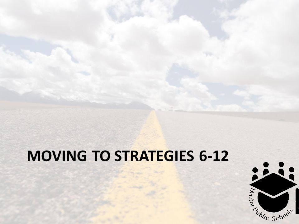 MOVING TO STRATEGIES 6-12
