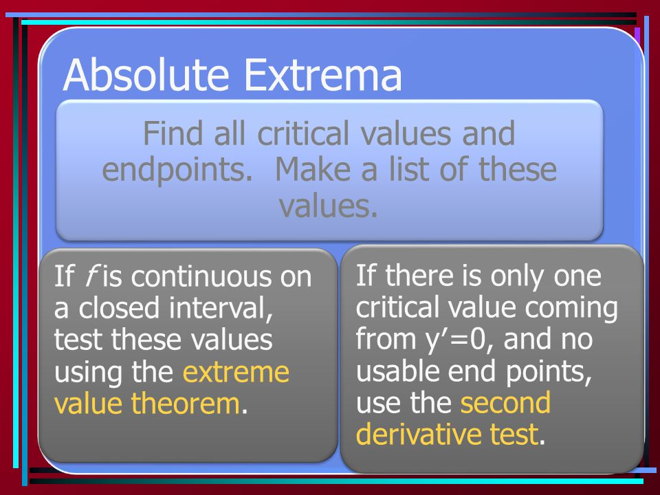 Absolute Extrema Find all critical values and endpoints.