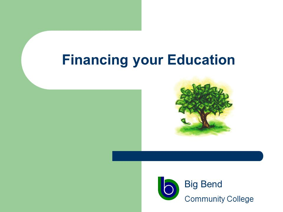 Financing your Education Big Bend Community College