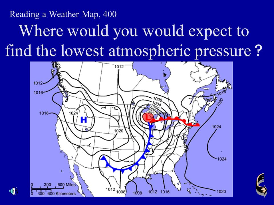 Where would you expect to find the highest atmospheric pressure? Reading a Weather Map, 300 The highest atmospheric pressure is found at the center of