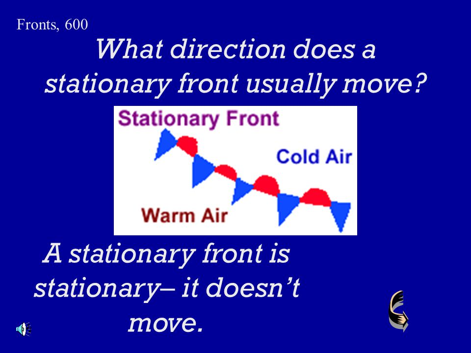 If all fronts are where air masses meet, how can you tell the difference between a warm front and a cold front? Fronts, 500 The front is named for the