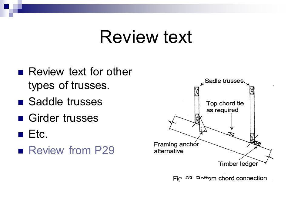 Review text Review text for other types of trusses. Saddle trusses Girder trusses Etc. Review from P29