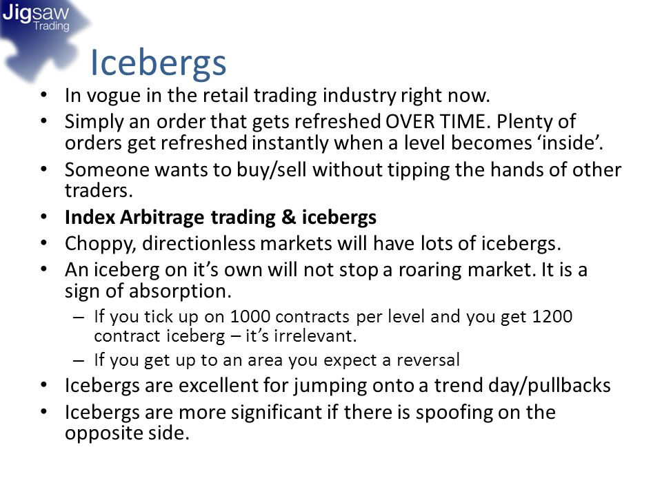 Icebergs In vogue in the retail trading industry right now. Simply an order that gets refreshed OVER TIME. Plenty of orders get refreshed instantly wh