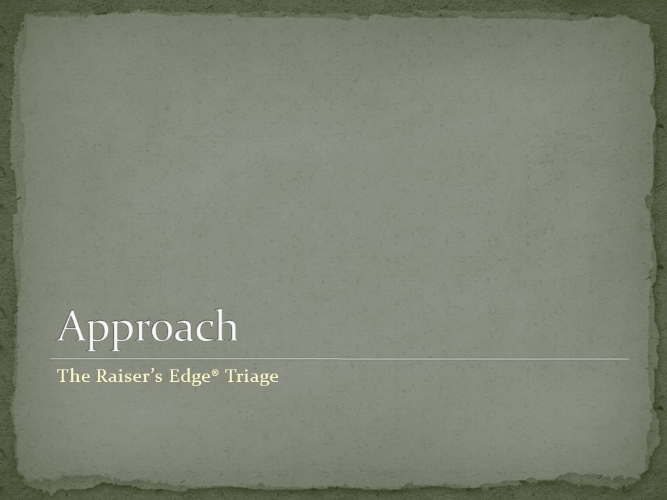 The Raisers Edge® Triage