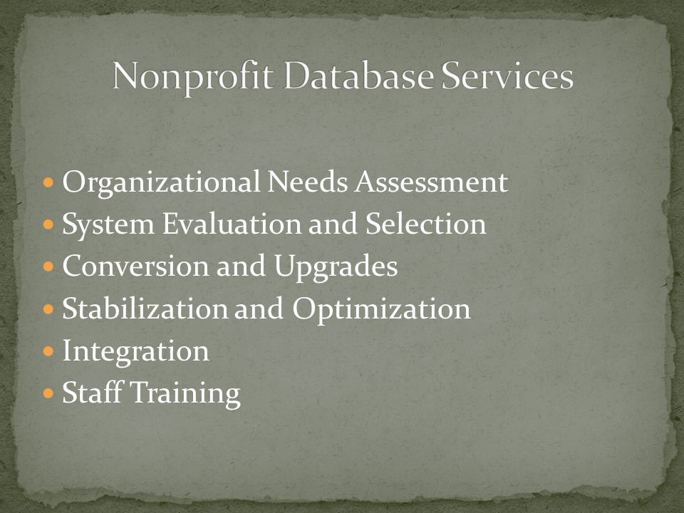 Organizational Needs Assessment System Evaluation and Selection Conversion and Upgrades Stabilization and Optimization Integration Staff Training